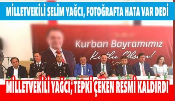 MİLLETVEKİLİ YAĞCI, TEPKİ ÇEKEN RESMİ KALDIRDI