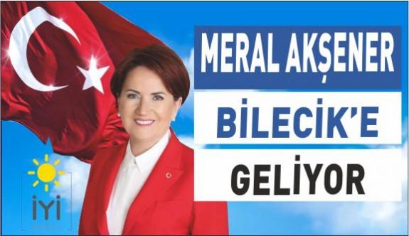 MERAL AKŞENER BİLECİK'E GELİYOR