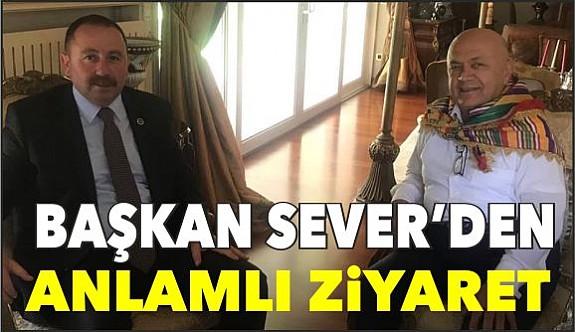 BAŞKAN SEVER'DEN ANLAMLI ZİYARET