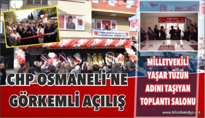 CHP OSMANELİ İLÇE BİNASI HİZMETE AÇILDI