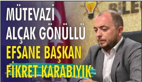 EFSANE BAŞKAN, FİKRET KARABIYIK