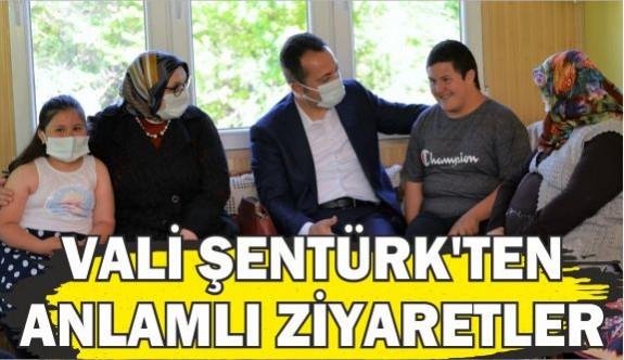 VALİ ŞENTÜRK'TEN ANLAMLI ZİYARETLER