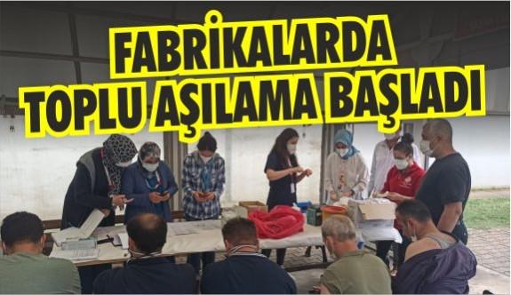 FABRİKALARDA TOPLU AŞILAMA BAŞLADI