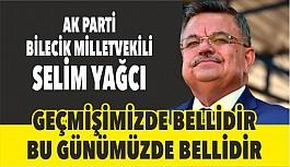 YAĞCI, GEÇMİŞİMİZDE BELLİDİR, BU...