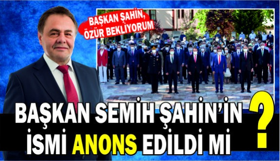 BAŞKAN ŞAHİN'DEN ANONS TEPKİSİ