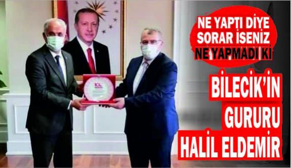 BİLECİK'İN GURURU, HALİL ELDEMİR