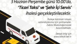 ''T PLAKA TİCARİ TAKSİ'' VE ''S PLAKA ŞEHİR İÇİ SERVİS'' İHALESİ