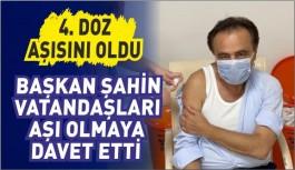 BAŞKAN ŞAHİN, VATANDAŞLARI AŞI OLMAYA DAVET ETTİ